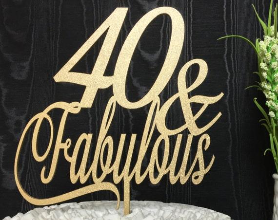 40th Birthday Cake Topper, 40 & Fabulous Cake Topper,  Glitter Cake Topper, Wooden Cake Topper, Gold Cake Topper, Rose Gold Cake Topper