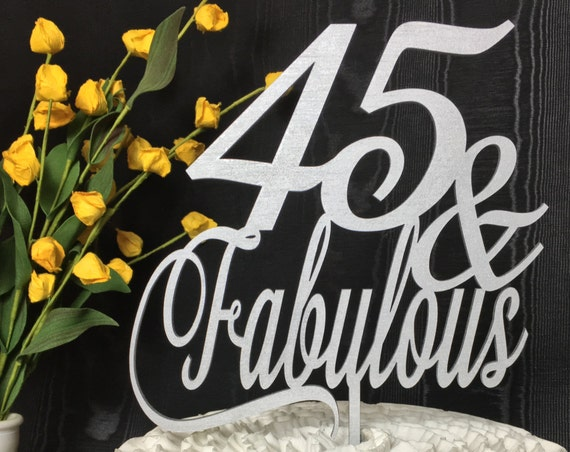 45th Cake Topper, 45 & Fabulous Cake Topper, 45th Birthday Cake, Glitter Cake Topper, Gold Cake Topper, Rose Gold Cake, Anniversary Cake