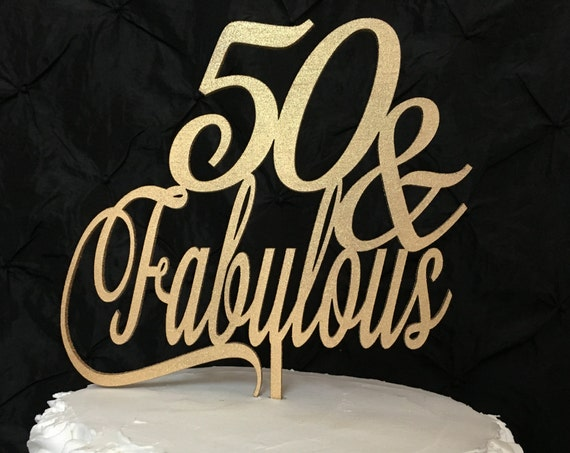 50 & Fabulous Cake Topper, 50th Birthday Cake Topper, Gold Cake Topper, Silver Cake Topper, Rose Gold Cake Topper, Glitter Cake Topper