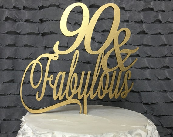 90th Cake Topper, 90 & Fabulous Cake Topper, 90th Birthday Cake, Glitter Cake Topper, Gold Cake Topper, Silver Cake Topper, Wooden Cake