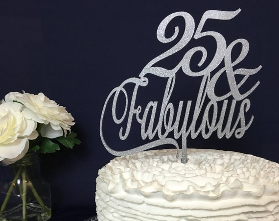 25th Cake Topper, 25 & Fabulous Cake Topper, 25th Party Cake, Glitter Cake Topper, Wooden Cake Topper, Rose Gold Cake Topper, Gold Cake