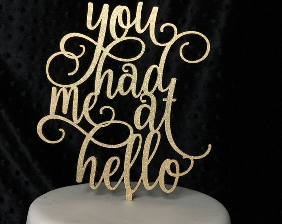 You Had Me At Hello, You Had Me At Hello Cake Topper, Wedding Cake Topper, Engagement Cake Topper, Anniversary Cake Topper