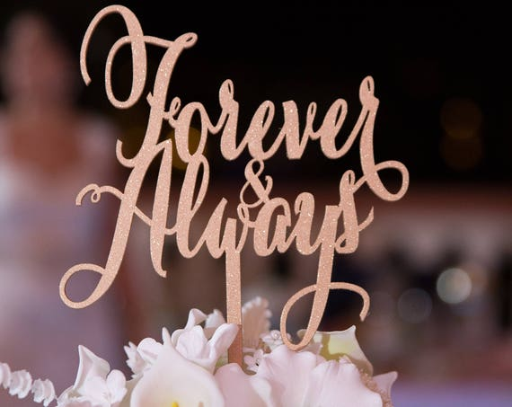 Forever & Always, Wedding Cake Topper, Engagement Cake Topper, Bridal Shower Cake Topper, Anniversary Cake Topper, Glitter Cake Topper