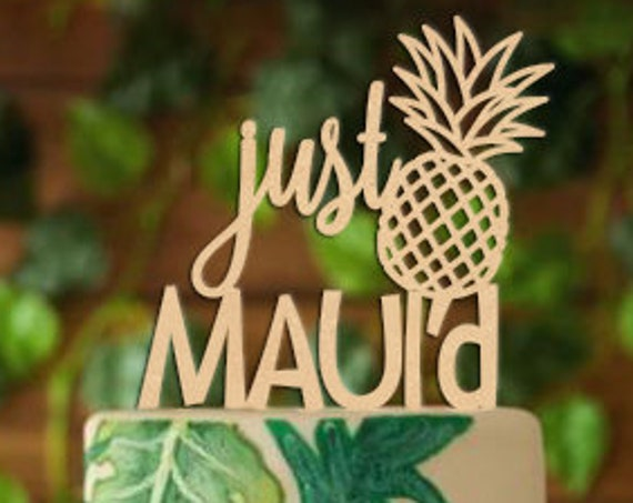 Just Maui'd Cake Topper, Wedding Cake Topper, Hawaiian Wedding Cake Topper, Aloha Cake Topper, Destination Wedding Cake Topper, Hawaii Wed
