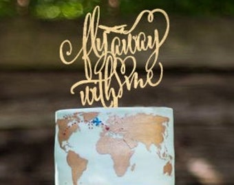 Wedding Cake Topper, Destination Wedding Cake Topper,  Fly Away With Me, Airplane Cake Topper, Travel Cake Topper, Destination Wedding