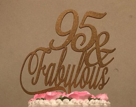 95 & Fabulous Cake Topper, 95th Cake Topper, Gold Cake Topper, Silver Cake Topper, Rose Gold Cake Topper, Glitter Cake, Wooden Cake Topper