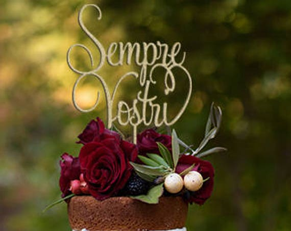 Siempre Vostri, Always Yours, Yours Always, Italian Cake Topper, Wedding Cake Topper, Rose Gold Wedding Decor, Gold Wedding Cake Topper