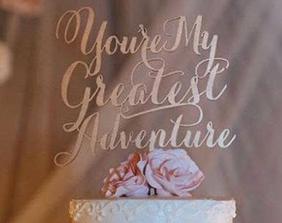 You're My Greatest Adventure, Wedding Cake Topper, Cake Toppers for Wedding, Gold Cake Topper, Rose Gold Cake Topper, Wooden Cake Topper