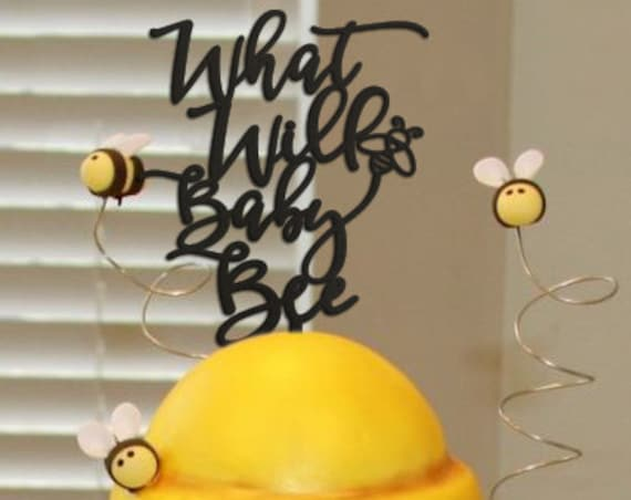 Gender Reveal, Gender Reveal Cake Topper,  Cake Topper, What Will Baby Be, What Will Baby Bee, What will Baby Be Cake Topper, Baby Shower