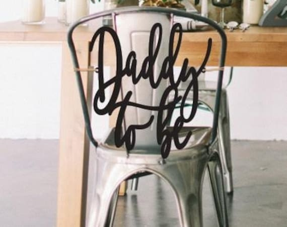 Daddy To Be Chair Sign, Daddy To Be, Baby Shower Chair Sign, Co-Ed Baby Shower, Gender Reveal Party, Rustic Chair Sign, Custom Chair Sign