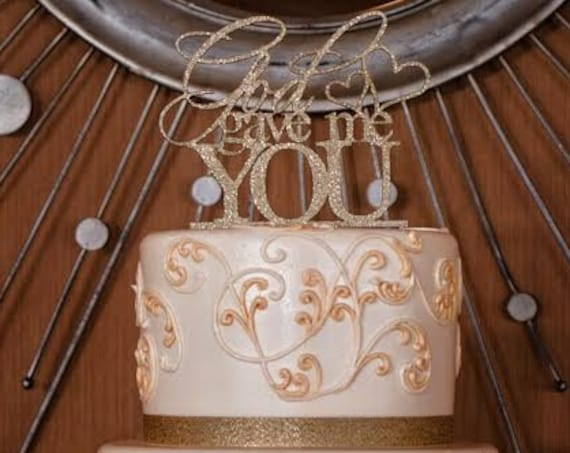 God Gave Me You Cake Topper, Wedding Cake Topper, Engagement Cake Topper, Bridal Shower Cake Topper, Anniversary Cake, God Cake Topper