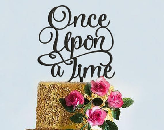 Once Upon A Time, Once Upon A Time Cake Topper, Disney Cake Topper, Cake Topper, Disney Wedding, Fairytale Wedding, Wedding Cake Topper