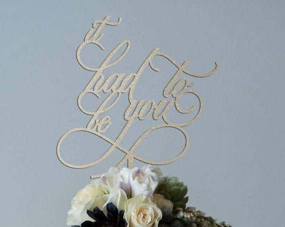 It Had To Be You, Frank Sinatra Cake Topper, Anniversary Cake Topper, Wedding Cake Topper, Engagement Cake Topper