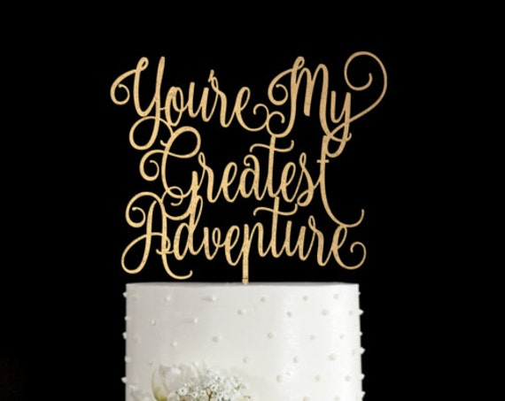 You're My Greatest Adventure, Wedding Cake Topper, Cake Toppers For Wedding, Up Cake Topper, Gold Cake Topper, Rose Gold Topper, DIY Topper