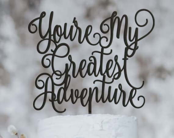 You're My Greatest Adventure Cake Topper, Wedding Cake Topper, Disney Cake Topper, Up Cake Topper, Cake Topper for Wedding, Cake Topper