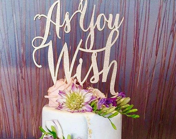 As You Wish Cake Topper, Wedding Cake Topper, Engagement Cake Topper, Anniversary Cake Topper, Rose Gold Cake Topper, Wooden Cake Topper