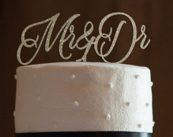 Mr & Dr Cake Topper, Wedding Cake Topper, Engagement Cake Topper, Bridal Shower Cake Topper, Anniversary Cake Topper, Glitter Cake Topper