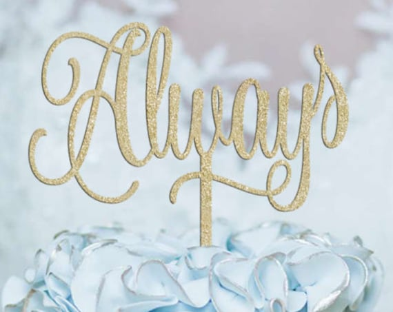 Always Cake Topper, Wedding Cake Topper, Always Wood Topper, Rose Gold Topper, Rose Gold Cake, Rose Gold Decor, Engagement Topper, Wedding