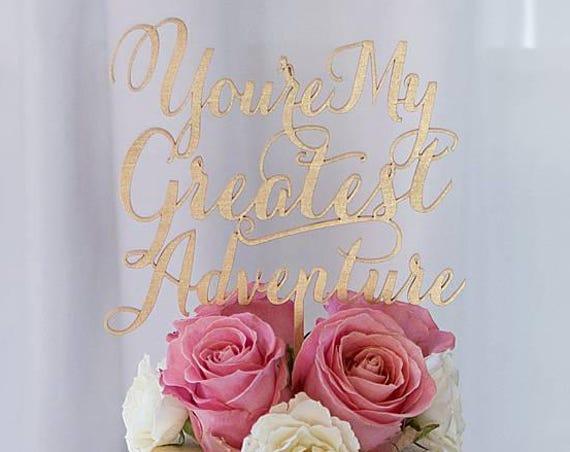You're My Greatest Adventure, Wedding Cake Topper, Disney Cake Topper, Up Cake Topper, Rose Gold Cake Topper, Gold Cake Topper, Rustic Cake