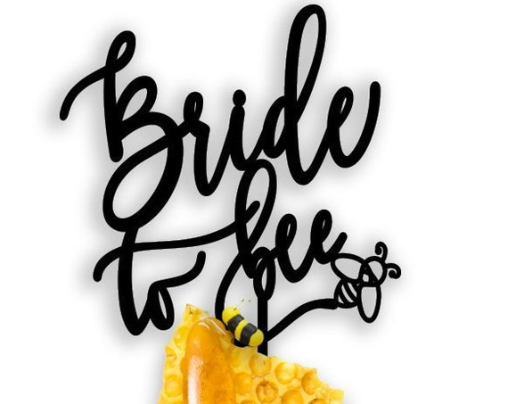 Bride to Bee Cake Topper, Bridal Shower Cake Topper, Engagement Cake Topper, Bride Cake Topper, Cake Topper for Bridal Shower,