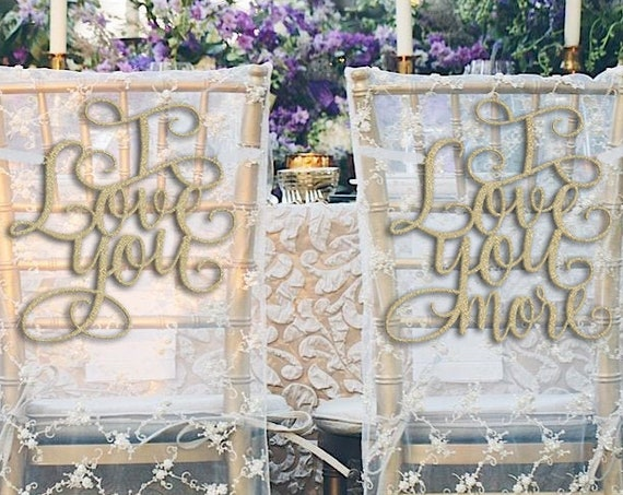 Wedding Chair Signs, Wedding Decor, I Love You chair sign, I love you more chair sign, Wedding Reception Chair Signs, Sweetheart table