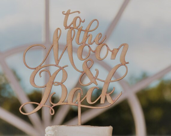 To The Moon And Back, To The Moon And Back Cake Topper, Wedding Cake Topper, Engagement Cake Topper, Moon Cake Topper, Cake Topper