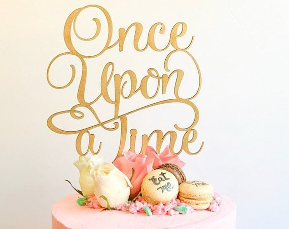 Once Upon A Time, Once Upon A Time Cake Topper, Baby Shower Cake Topper, Disney Cake Topper, Disney Wedding, Baby Announcement Cake Topper