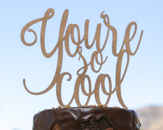You're So Cool Cake Topper, Cake Topper Wedding, Engagement Cake Topper, Wedding Cake Topper, Rose Gold Cake Topper, Gold Cake Topper
