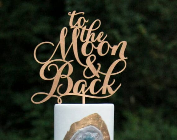 To The Moon And Back, Wedding Cake Topper, Engagement Cake Topper, Gold Cake Topper, Rose Gold Cake, Glitter Cake, Wooden Cake Topper
