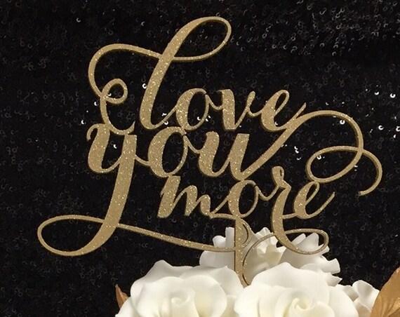Gold Love You More Cake Topper, Wedding Cake Topper, Love You More, Gold Wedding Cake Topper , Engagement Cake Topper, Rose Gold Cake Topper