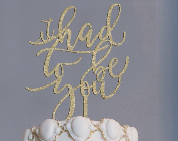 Frank Sinatra Cake Topper, It Had To Be You, It Had To Be You Cake Topper, Anniversary Cake Topper, Wedding Cake Topper, Cake Topper