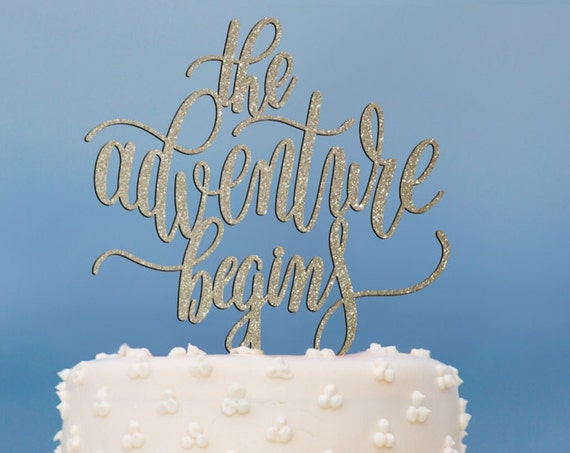 The Adventure Begins, Wedding Cake Topper, Engagement Cake Topper, Bridal Shower Cake Topper, Anniversary Cake Topper, Glitter Cake Topper