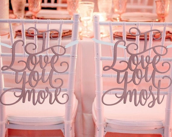 Wedding Chair Signs, I Love You More Chair Sign, I Love You Most Chair Sign, Wedding Decor, Wedding Reception Chair Signs, Sweetheart Table