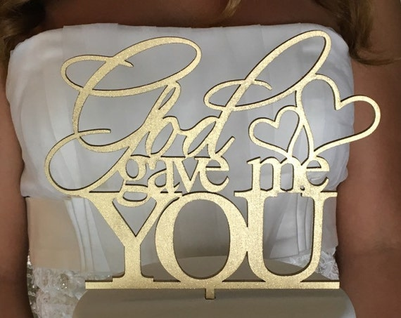 Wedding Cake Topper, God Gave Me You Cake Topper,  Engagement Cake Topper, Bridal Shower Cake Topper, God Cake Topper, Glitter Cake Topper