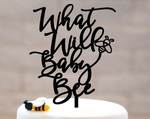 Baby Shower Cake Topper, Gender Reveal Cake Topper, What Will Baby Bee, What Will Baby Bee Cake Topper, Baby Cake Topper, What will baby be