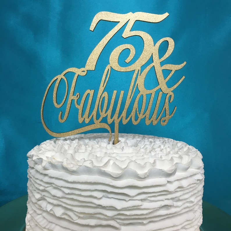 75th Birthday Cake Topper 75 Fabulous Gold Silver Glitter