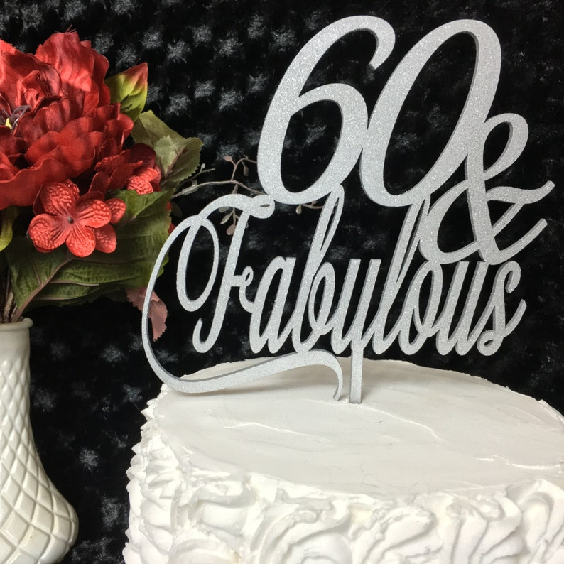 60 Fabulous Cake 60th Birthday Topper Gold