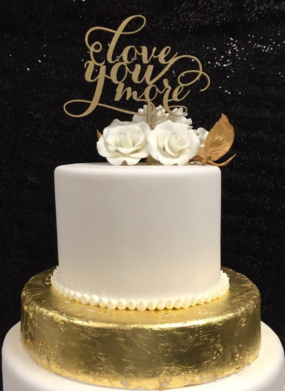 Gold Love You More Cake Topper, Wedding Cake Topper, Love You More, Gold Wedding Cake Topper , Engagement Cake Topper, Rose Gold Cake Topper