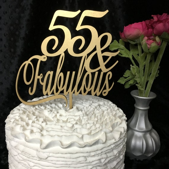 55th Cake Topper, 55 & Fabulous Cake Topper, Gold Cake Topper, Silver Cake Topper, 55th Birthday Cake, Glitter Cake Topper, Wooden Topper