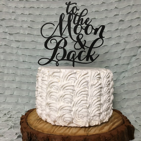 To the Moon and Back, Bridal Shower Cake, Engagement Cake Topper, Anniversary Cake Topper, Glitter Cake Topper, Rose Gold Cake Topper
