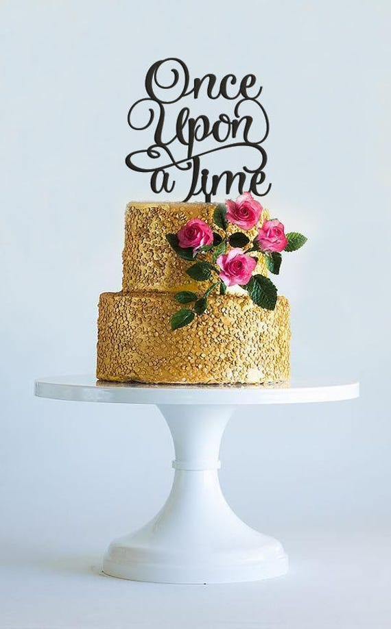 Once Upon A Time Once Upon A Time Cake Topper Disney Cake   Etsy