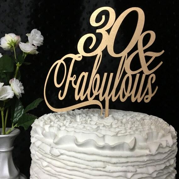 30th Cake Topper, 30 & Fabulous Cake Topper, Birthday Cake Topper, Glitter Cake Topper, Wooden Cake Topper, Gold Cake Topper, Rose Gold Cake
