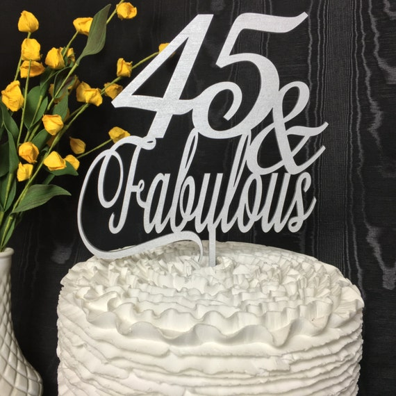45th Cake Topper, 45 & Fabulous Cake Topper, 45th Birthday Cake, Glitter Cake Topper, Gold Cake Topper, Rose Gold Cake, Anniversary Cake