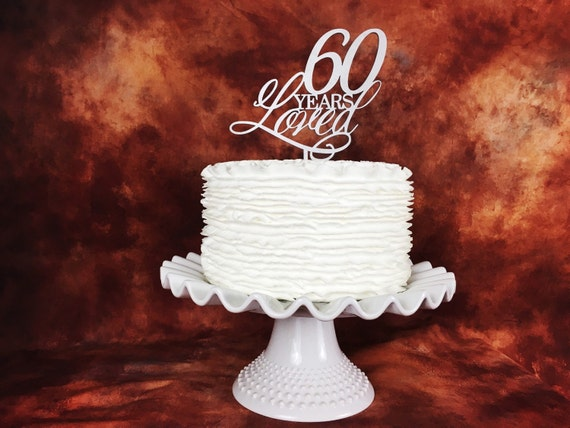 60th Birthday Cake 60 Years Loved Topper