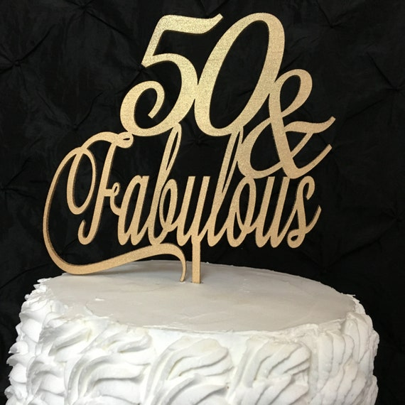 50 Fabulous Cake Topper 50th Birthday Cake Topper Gold Etsy