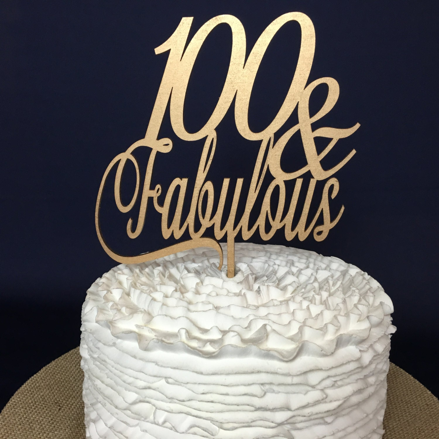 100th Birthday Cake Topper 100 Fabulous Milestone Gold Silver Wooden