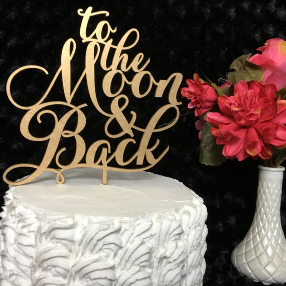 To The Moon And Back, Wedding Cake Topper, Engagement Cake Topper, Bridal Shower Cake, Baby Shower Cake, Glitter Cake Topper, Wooden Topper
