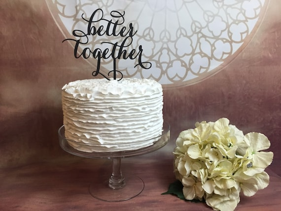 Better Together Cake Topper, Cake Topper for Wedding, Rose Gold Cake Topper, Gold Cake Topper, Wooden Cake Topper, Glitter Cake Topper