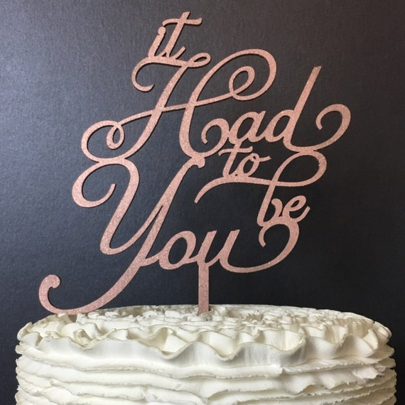 It Had To Be You Cake Topper, Frank Sinatra Cake Topper, It Had To Be You, Anniversary Cake Topper, Wedding Cake Topper, Cake Topper