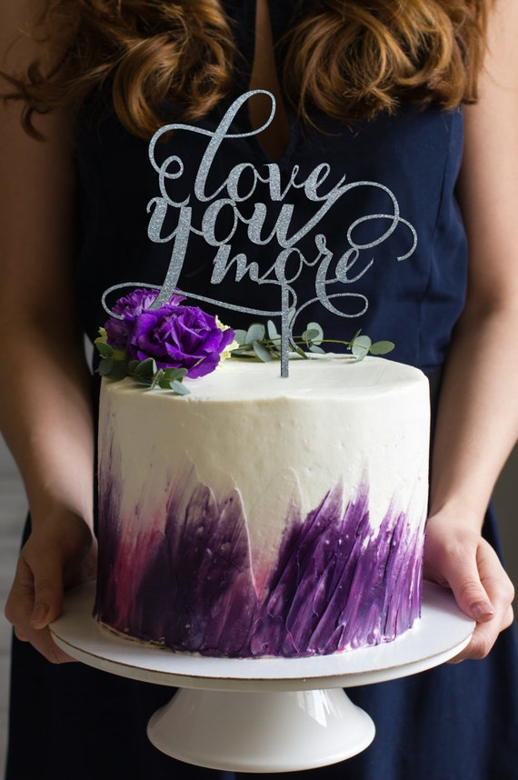 Love You More Cake Topper, Love You More, Love You More Wedding Cake Topper, Wedding Cake Topper, Anniversary Cake Topper, Cake Topper